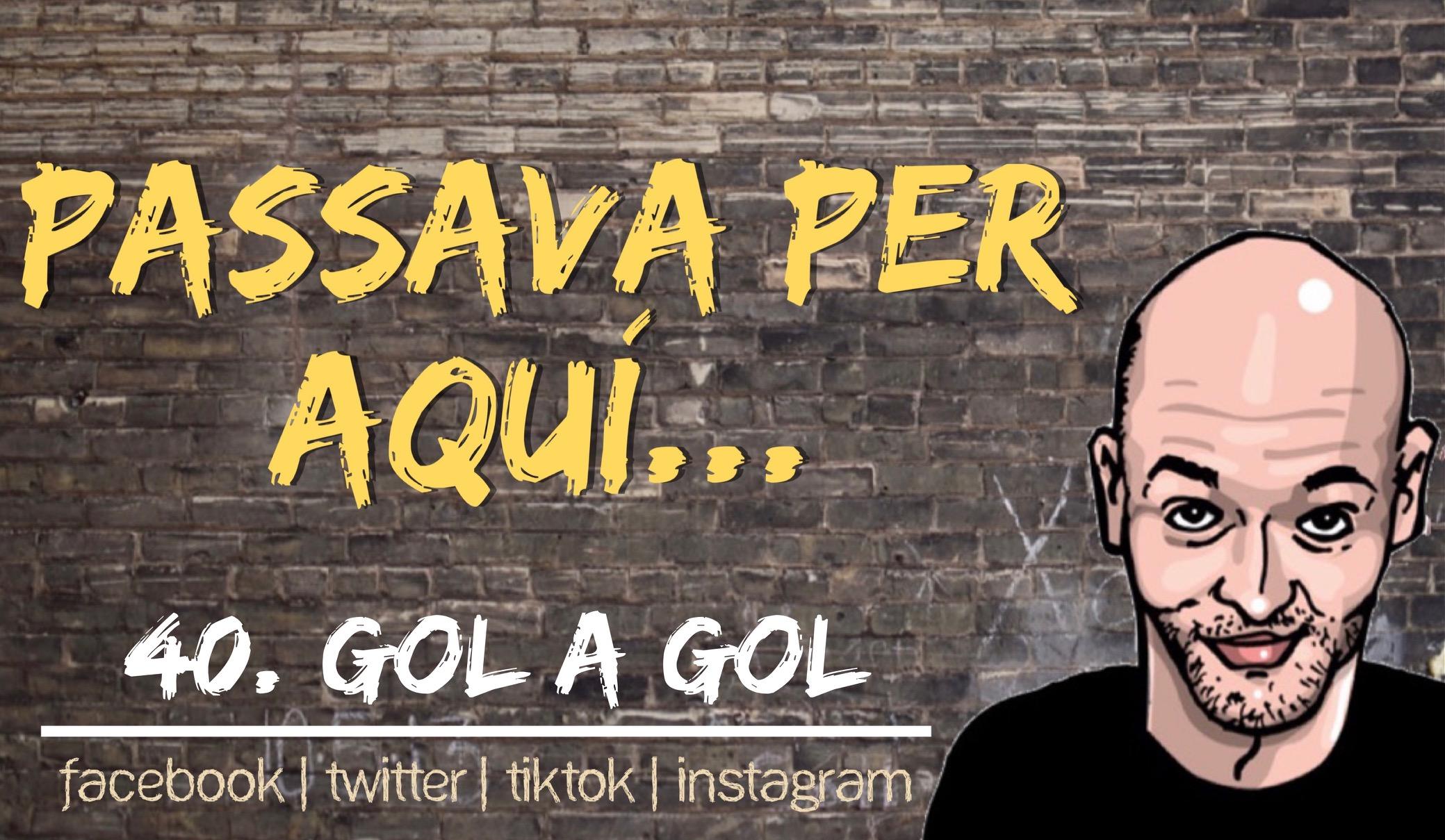 Monòleg 40: Gol a Gol